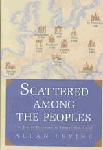 Scattered among the Peoples : The Jewish Diaspora in Tweleve Portraits