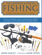 Complete Guide to Fishing : The Fish, the Tackle, & the Techniques