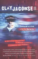 Interview with the Devil : A Christian Journalist, a Muslim Extremist : a Formula for Terror