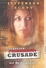 Operation Firebrand : Crusade : Let My People Go