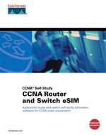 Ccna Router and Switch Esim (2-Volume Set) : Authorized Router and Switch Self-Study Simulation Software for Ccna Exam Preparation (CDR)