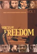 Voices of Freedom : Great African Independence Speeches (Great African Independence Speeches)