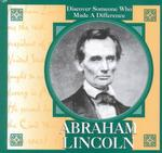 Abraham Lincoln (People Who Made a Difference)