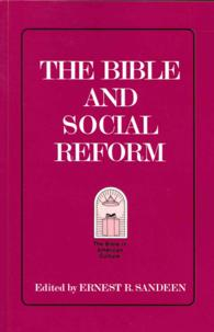 The Bible and Social Reform (The Bible in American Culture)