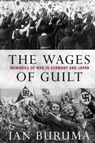 The Wages of Guilt : Memories of War in Germany and Japan (Reprint)