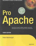 Pro Apache : Learn how to install, configure, upgrade, and extend the Apache HTTP server on Linux, Unix, and Windows. Covers Apache 2 and 1.3 (The Expert's Voice in Open Source) (3rd ed. 2004. XXI, 879 p. w. figs. 23,5 cm)