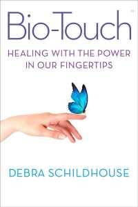Bio-Touch : Healing with the Power in Our Fingertips (1ST)