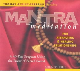 Mantra Meditation for Attracting Relationships : A 40-Day Program Using the Power of Sacred Sound (Abridged)