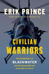Civilian Warriors : The inside Story of Blackwater and the Unsung Heroes of the War on Terror