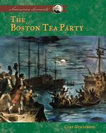 Boston Tea Party (American Moments)