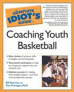 The Complete Idiot's Guide to Coaching Youth Basketball (Idiot's Guides)