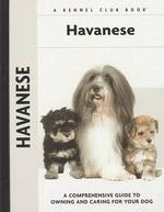 Havanese : A Comprehensive Guide to Owning and Caring for Your Dog (Comprehensive Owner's Guide)