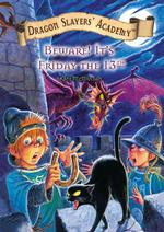 Beware! It's Friday the 13th! (Dragon Slayers' Academy)