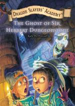 Ghost of Sir Herbert Dungeonstone (Dragon Salyers' Academy)