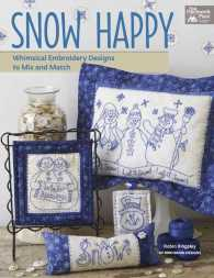 Snow Happy : Whimsical Embroidery Designs to Mix and Match