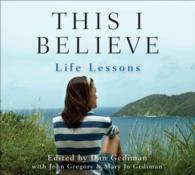 This I Believe (2-Volume Set) : Life Lessons