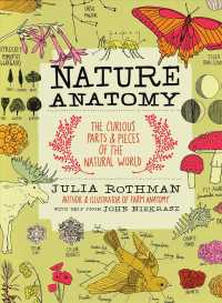 Nature Anatomy : The Curious Parts & Pieces of the Natural World