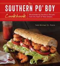 The Southern Po' Boy Cookbook : Mouthwatering Sandwich Recipes from the Heart of New Orleans