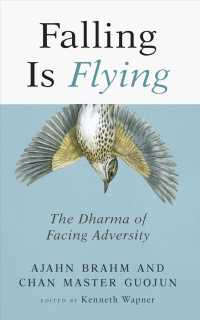 Falling Is Flying : The Dharma of Facing Adversity