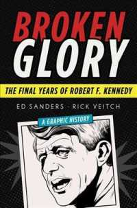Broken Glory : The Final Years of Robert F. Kennedy