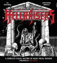 Hellraisers : A Complete Visual History of Heavy Metal Mayhem