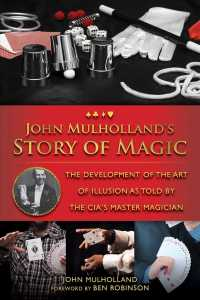 John Mulholland's Story of Magic : The Development of the Art of Illusion by the Cia's Master Magician