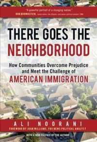 There Goes the Neighborhood : How Communities Overcome Prejudice and Meet the Challenge of American Immigration