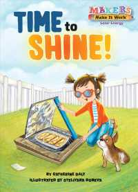 Time to Shine! (Makers Make It Work: Solar Energy)