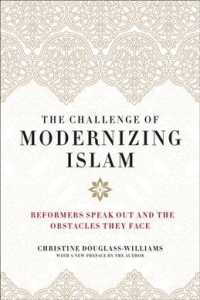 The Challenge of Modernizing Islam : Reformers Speak Out and the Obstacles They Face (Reprint)