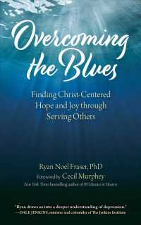 Overcoming the Blues : Finding Christ-centered Hope and Joy through Serving Others