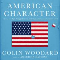American Character (8-Volume Set) : A History of the Epic Struggle between Individual Liberty and the Common Good (Unabridged)
