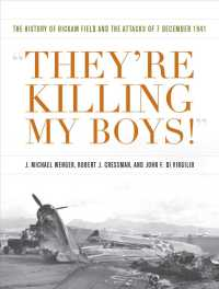 They're Killing My Boys : The History of Hickam Field and the Attacks of 7 December 1941 (Pearl Harbor Tactical Studies)