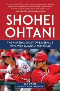 Shohei Ohtani : The Amazing Story of Baseball's Two-Way Japanese Superstar