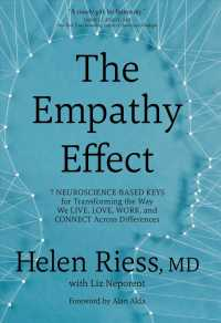 The Empathy Effect : Seven Neuroscience-Based Keys for Transforming the Way We Live, Love, Work, and Connect Across Differences