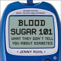 Blood Sugar 101 (9-Volume Set) : What They Don't Tell You about Diabetes (2 UNA EXP)