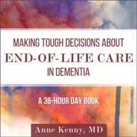 Making Tough Decisions about End-of-Life Care in Dementia (8-Volume Set) : A 36-hour Day Book (Unabridged)