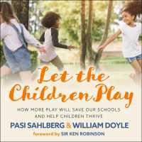 Let the Children Play (10-Volume Set) : How More Play Will Save Our Schools and Help Children Thrive (Unabridged)