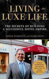 Living the Luxe Life (6-Volume Set) : The Secrets of Building a Successful Hotel Empire (Unabridged)