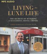 Living the Luxe Life : The Secrets of Building a Successful Hotel Empire (MP3 UNA)