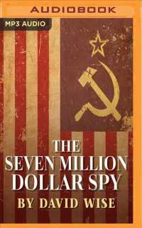 The Seven Million Dollar Spy : How one determined investigator, seven million dollars-- and a death threat by the Russian Mafia-- led to the capture o (MP3 UNA)