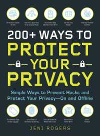 200+ Ways to Protect Your Privacy : Simple Ways to Prevent Hacks and Protect Your Privacy--On and Offline (Hacks)