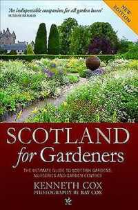 Scotland for Gardeners : The Guide to Scottish Gardens, Nurseries and Garden Centres