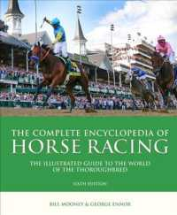 The Complete Encyclopedia of Horse Racing : The Illustrated Guide to the World of the Thoroughbred (6TH)