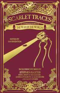 Scarlet Traces : An Anthology Based on H. G. Wells' War of the Worlds