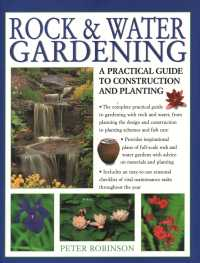 Rock & Water Gardening : A Practical Guide to Construction and Planting (Reprint)