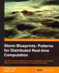 Storm Blueprints Patterns for Distributed Real-time Computation : Use Storm Design Patterns to Perform Distributed, Real-time Big Data Processing, and