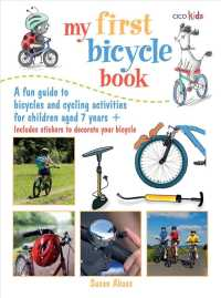 My First Bicycle Book : A Fun Guide to Bicycles and Cycling Activities for Children Aged 7 Ages +