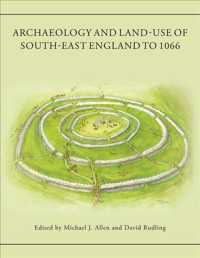 Archaeology and Land-use of South-east England to 1066 : A Tribute to Peter Drewett