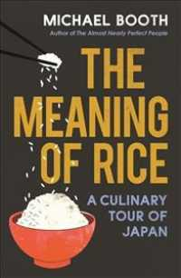 マイケル・ブース『英国一家、日本をおかわり』(原書)<br>Meaning of Rice : And Other Tales from the Belly of Japan -- Paperback / softback