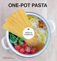 One-Pot Pasta : From Pot to Plate in under 30 Minutes